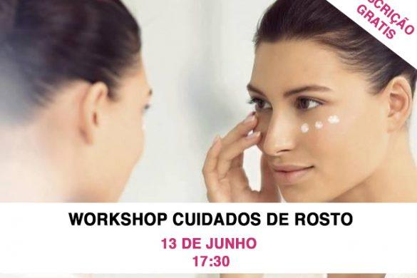 Cuidados Rosto Workshop 13 de Junho